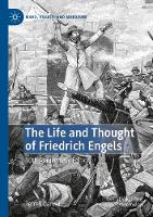The Life and Thought of Friedrich Engels: 30th Anniversary Edition - Marx, Engels, and Marxisms (Paperback)