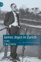 James Joyce in Zurich: A Guide (Hardback)