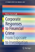 Corporate Responses to Financial Crime: From Exposure to Investigation - SpringerBriefs in Criminology (Paperback)