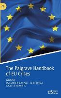 The Palgrave Handbook of EU Crises - Palgrave Studies in European Union Politics (Hardback)