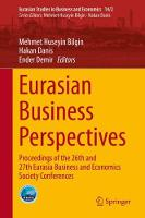 Eurasian Business Perspectives: Proceedings of the 26th and 27th Eurasia Business and Economics Society Conferences - Eurasian Studies in Business and Economics 14/2 (Hardback)