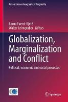 Globalization, Marginalization and Conflict: Political, economic and social processes - Perspectives on Geographical Marginality 6 (Hardback)