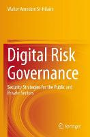 Digital Risk Governance: Security Strategies for the Public and Private Sectors (Hardback)