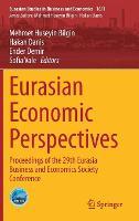 Eurasian Economic Perspectives: Proceedings of the 29th Eurasia Business and Economics Society Conference - Eurasian Studies in Business and Economics 16/1 (Hardback)