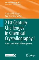 21st Century Challenges in Chemical Crystallography I: History and Technical Developments - Structure and Bonding 185 (Hardback)