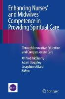 Enhancing Nurses' and Midwives' Competence in Providing Spiritual Care: Through Innovative Education and Compassionate Care (Paperback)