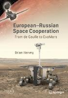 European-Russian Space Cooperation: From de Gaulle to ExoMars - Space Exploration (Paperback)