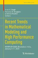 Recent Trends in Mathematical Modeling and High Performance Computing: M3HPCST-2020, Ghaziabad, India, January 9-11, 2020 - Trends in Mathematics (Hardback)
