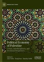 Political Economy of Palestine: Critical, Interdisciplinary, and Decolonial Perspectives - Middle East Today (Hardback)