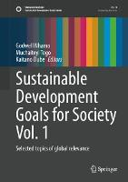 Sustainable Development Goals for Society Vol. 1: Selected topics of global relevance - Sustainable Development Goals Series (Hardback)
