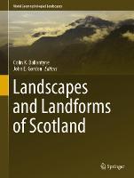 Landscapes and Landforms of Scotland - World Geomorphological Landscapes (Hardback)