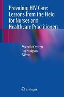 Providing HIV Care: Lessons from the Field for Nurses and Healthcare Practitioners (Paperback)