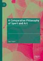 A Comparative Philosophy of Sport and Art (Hardback)