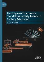 The Origins of Transmedia Storytelling in Early Twentieth Century Adaptation (Hardback)
