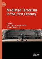 Mediated Terrorism in the 21st Century (Hardback)