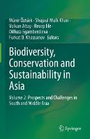Biodiversity, Conservation and Sustainability in Asia: Volume 2: Prospects and Challenges in South and Middle Asia (Hardback)