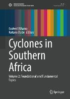 Cyclones in Southern Africa: Volume 2: Foundational and Fundamental Topics - Sustainable Development Goals Series (Hardback)