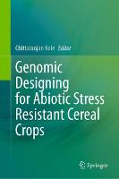 Genomic Designing for Abiotic Stress Resistant Cereal Crops (Hardback)