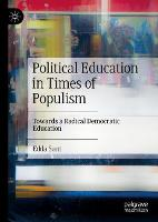 Political Education in Times of Populism: Towards a Radical Democratic Education (Hardback)