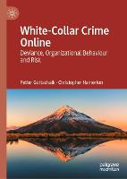 White-Collar Crime Online: Deviance, Organizational Behaviour and Risk (Hardback)