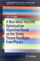 A New Meta-heuristic Optimization Algorithm Based on the String Theory Paradigm from Physics - SpringerBriefs in Computational Intelligence (Paperback)