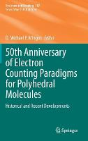 50th Anniversary of Electron Counting Paradigms for Polyhedral Molecules: Historical and Recent Developments - Structure and Bonding 187 (Hardback)