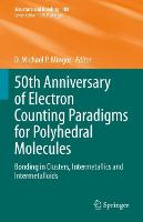 50th Anniversary of Electron Counting Paradigms for Polyhedral Molecules: Bonding in Clusters, Intermetallics and Intermetalloids - Structure and Bonding 188 (Hardback)