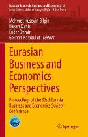 Eurasian Business and Economics Perspectives: Proceedings of the 33rd Eurasia Business and Economics Society Conference - Eurasian Studies in Business and Economics 20 (Hardback)