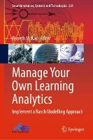 Manage Your Own Learning Analytics: Implement a Rasch Modelling Approach - Smart Innovation, Systems and Technologies 261 (Hardback)