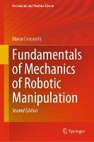 Fundamentals of Mechanics of Robotic Manipulation - Mechanisms and Machine Science 112 (Hardback)