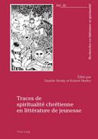 Traces de Spiritualite Chretienne En Litterature de Jeunesse - Recherches En Litterature Et Spiritualite 16 (Paperback)