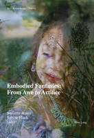 Embodied Fantasies: From Awe to Artifice - Art - Knowledge - Theory 1 (Paperback)