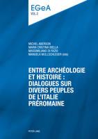 Entre archeologie et histoire : dialogues sur divers peuples de l'Italie preromaine: E pluribus unum? - Etudes genevoises sur l'Antiquite 2 (Paperback)