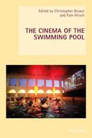 The Cinema of the Swimming Pool - New Studies in European Cinema 17 (Paperback)
