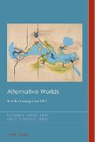 Alternative Worlds: Blue-Sky Thinking since 1900 - Cultural History & Literary Imagination 22 (Paperback)