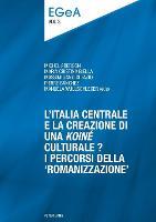 """L'Italia centrale e la creazione di una """"koine"""" culturale?: I percorsi della """"romanizzazione"""" - Etudes genevoises sur l'Antiquite 3 (Paperback)"""