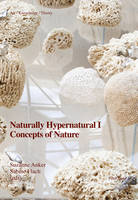 Naturally Hypernatural I: Concepts of Nature - Art - Knowledge - Theory 4 (Paperback)