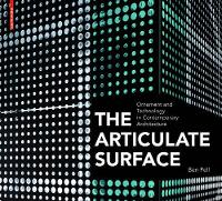 The Articulate Surface: Ornament and Technology in Contemporary Architecture (Hardback)