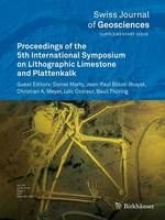Proceedings of the 5th International Symposium on Lithographic Limestone and Plattenkalk - Swiss Journal of Geosciences Supplement 4 (Paperback)