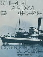 Schiffahrt Auf Dem Genfersee: Les Grands Bateaux Du Lac Leman (Paperback)