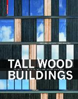 Tall Wood Buildings: Design, Construction and Performance (Hardback)
