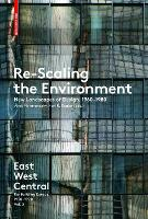 Re-Scaling the Environment: New Landscapes of Design, 1960-1980 (Paperback)