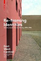 Re-Framing Identities: Architecture's Turn to History, 1970-1990 (Paperback)