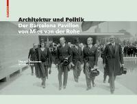 Zufall und Vision: Der Barcelona Pavillon von Mies van der Rohe (Hardback)