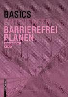 Basics Barrierefrei Planen - Basics (Paperback)