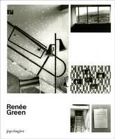 Renee Green: Ongoing Becomings - Retrospective 1989-2009 (Paperback)