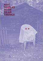 Not to Play with Dead Things (Paperback)