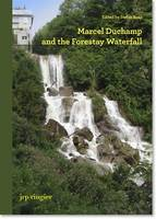 Marcel Duchamp and the Forestay Waterfall (Hardback)