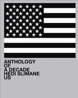 Hedi Slimane: Anthology of a Decade USA (Paperback)