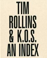 Tim Rollins & K.O.S.: An Index (Hardback)